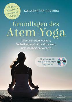 Grundlagen des Atem-Yoga von Govinda,  Kalashatra