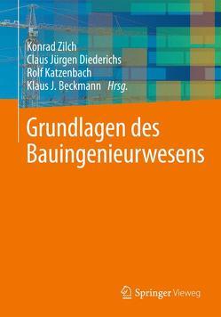 Grundlagen des Bauingenieurwesens von Beckmann,  Klaus J., Diederichs,  Claus Jürgen, Katzenbach,  Rolf, Zilch,  Konrad