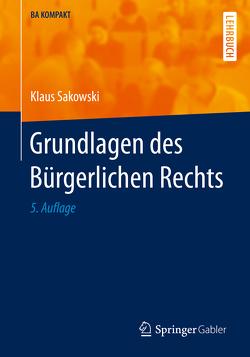 Grundlagen des Bürgerlichen Rechts von Sakowski,  Klaus
