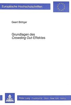 Grundlagen des crowding out-Effektes von Boettger,  Geert