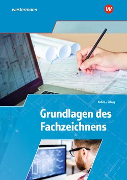 Grundlagen des Fachzeichnens von Kober,  Gerold, Paul Schug
