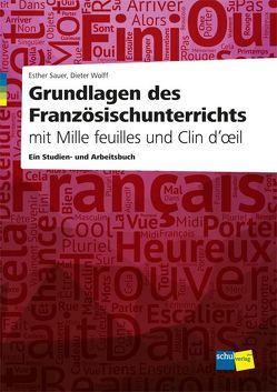 Grundlagen des Französischunterrichts mit Mille feuilles und Clin d'oeil von Sauer,  Esther, Wolff,  Dieter