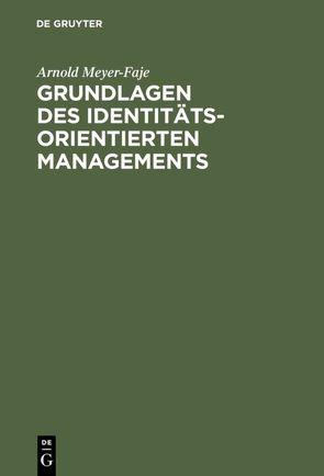 Grundlagen des Identitätsorientierten Managements von Meyer-Faje,  Arnold