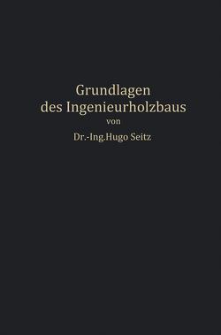 Grundlagen des Ingenieurholzbaus von Seitz,  Hugo