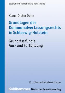 Grundlagen des Kommunalverfassungsrechts in Schleswig-Holstein von Dehn,  Klaus-Dieter