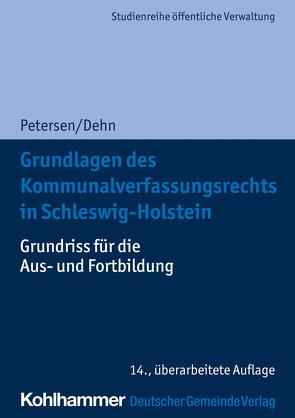 Grundlagen des Kommunalverfassungsrechts in Schleswig-Holstein von Dehn,  Klaus-Dieter, Petersen,  Björn