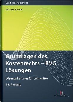 Grundlagen des Kostenrechts – RVG Lösungen von Scherer,  Michael