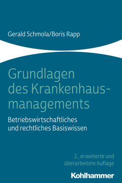 Grundlagen des Krankenhausmanagements von Rapp,  Boris, Schmola,  Gerald
