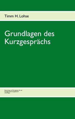 Grundlagen des Kurzgesprächs von Lohse,  Timm H.