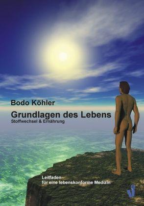 Grundlagen des Lebens von Köhler,  Bodo