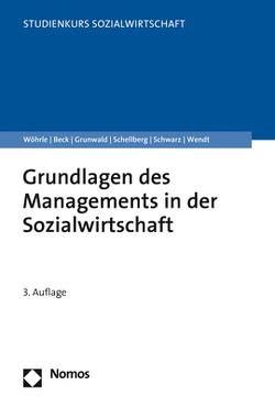 Grundlagen des Managements in der Sozialwirtschaft von Beck,  Reinhilde, Grunwald,  Klaus, Schellberg,  Klaus, Schwarz,  Gotthart, Wendt,  Wolf Rainer, Wöhrle,  Armin