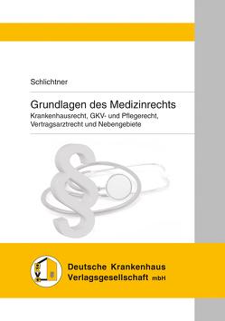 Grundlagen des Medizinrechts von Burgermeister,  Udo, Conrad,  Daniela, Möller,  René, Schlichtner,  Susanne, Weiss,  Herbert