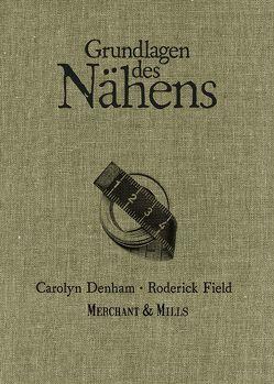 Grundlagen des Nähens von Denham,  Carolyn, Field,  Roderick, Mayr,  Bernadette