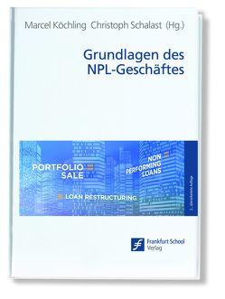 Grundlagen des NPL-Geschäftes von Köchling,  Marcel, Schalast,  Christoph