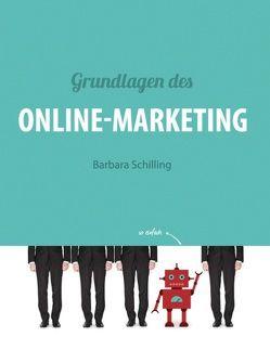 Grundlagen des Online Marketing von Schilling,  Barbara