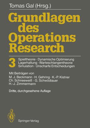 Grundlagen des Operations Research 3 von Beckmann,  M., Gal,  Tomas, Gehring,  H., Kistner,  K.-P., Schneeweiß,  C., Schwödiauer,  G., Zimmermann,  H.-J.