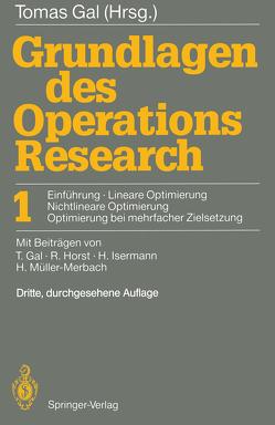 Grundlagen des Operations Research von Gal,  T., Gal,  Tomas, Horst,  R., Isermann,  H., Müller-Merbach,  H.