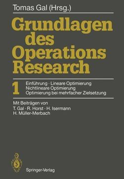 Grundlagen des Operations Research von Gal,  Tomas, Horst,  Reiner, Isermann,  Heinz, Müller-Merbach,  Heiner