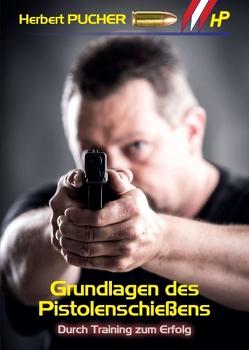 Grundlagen des Pistolenschießens von Pucher,  Herbert