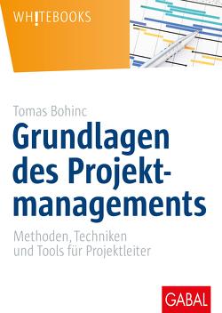 Grundlagen des Projektmanagements von Bohinc,  Tomas