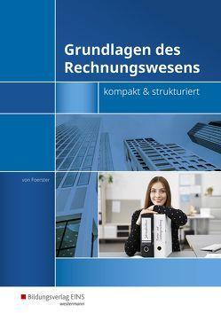 Grundlagen des Rechnungswesens / Grundlagen des Rechnungswesens – kompakt & strukturiert von von Foerster,  Andreas