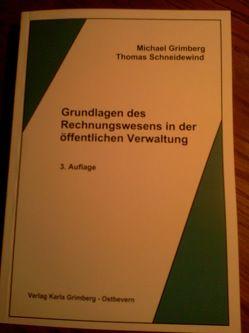 Grundlagen des Rechnungswesens in der öffentlichen Verwaltung von Grimberg,  Michael, Schneidewind,  Thomas