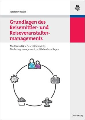 Grundlagen des Reisemittler- und Reiseveranstaltermanagements von Kirstges,  Torsten