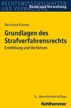 Grundlagen des Strafverfahrensrechts von Krämer,  Bernhard