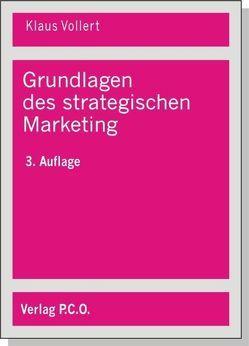 Grundlagen des strategischen Marketing von Vollert,  Klaus