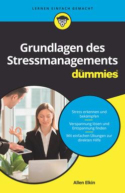 Grundlagen des Stressmanagements für Dummies von Elkin,  Allen