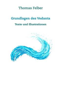 Grundlagen des Vedanta von Felber,  Thomas