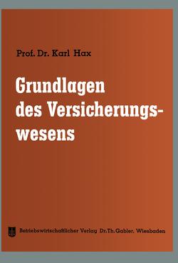 Grundlagen des Versicherungswesens von Hax,  Karl