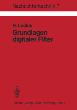 Grundlagen digitaler Filter von Lücker,  R.