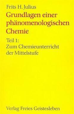 Grundlagen einer phänomenologischen Chemie von Julius,  Frits H, Steinhardt-Maurer,  Trude