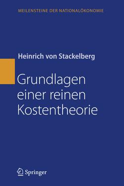 Grundlagen einer reinen Kostentheorie von Stackelberg,  Heinrich