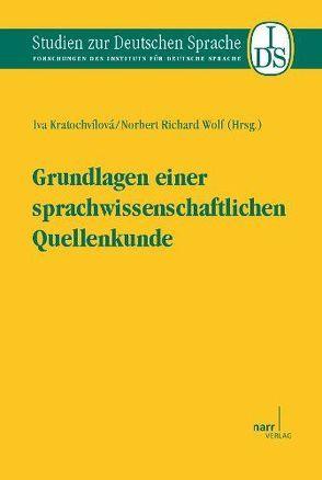 Grundlagen einer sprachwissenschaftlichen Quellenkunde von Kratochvílová,  Iva, Wolf,  Norbert Richard