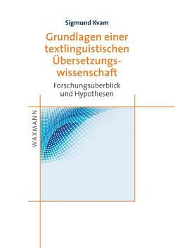 Grundlagen einer textlinguistischen ÜberSetzungswissenschaft von Kvam,  Sigmund