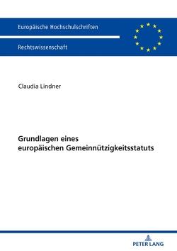 Grundlagen eines europäischen Gemeinnützigkeitsstatuts von Lindner,  Claudia