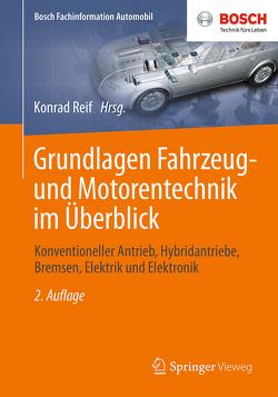 Grundlagen Fahrzeug- und Motorentechnik im Überblick von Reif,  Konrad