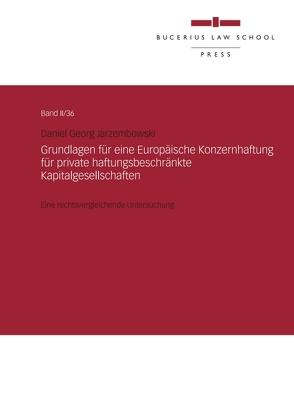 Grundlagen für eine Europäische Konzernhaftung für private haftungsbeschränkte Kapitalgesellschaften von Jarzembowski,  Daniel Georg