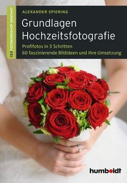 Grundlagen Hochzeitsfotografie von Spiering,  Alexander