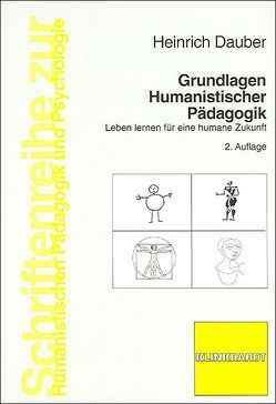 Grundlagen Humanistischer Pädagogik von Dauber,  Heinrich