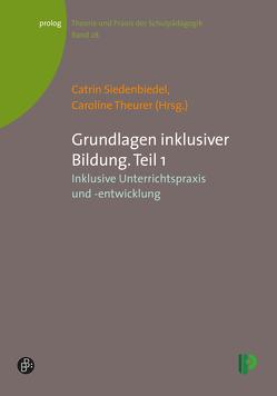Grundlagen inklusiver Bildung. Teil 1 von Siedenbiedel,  Catrin, Theurer,  Caroline