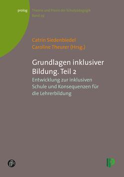 Grundlagen inklusiver Bildung. Teil 2 von Siedenbiedel,  Catrin, Theurer,  Caroline