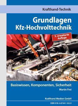 Grundlagen Kfz-Hochvolttechnik von Frei,  Martin