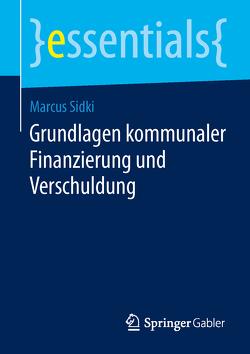 Grundlagen kommunaler Finanzierung und Verschuldung von Sidki,  Marcus