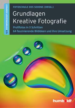 Grundlagen Kreative Fotografie von Fotoschule des Sehens, Uhl,  Peter, Walther-Uhl,  Martina