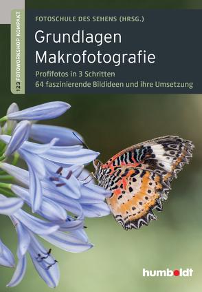 Grundlagen Makrofotografie von Fotoschule des Sehens, Uhl,  Peter, Walther-Uhl,  Martina