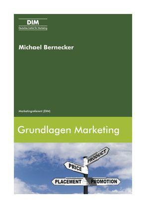 Grundlagen Marketing von Bernecker,  Michael