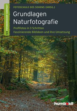 Grundlagen Naturfotografie von Fotoschule des Sehens, Uhl,  Peter, Walther-Uhl,  Martina